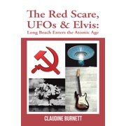 The Red Scare, Ufos & Elvis - eBook