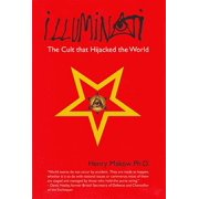Illuminati : The Cult That Hijacked the World