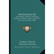 Madagascar : Or Robert Drury's Journal During Fifteen Years' Captivity on That Island (1890)