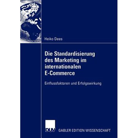 Die Standardisierung Des Marketing Im Internationalen E-Commerce : Einflussfaktoren Und
