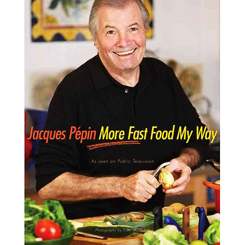Jacques Pépin More Fast Food My Way