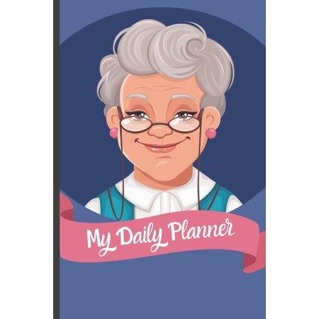 My Daily Planner For Elderly: Funny Daily Planner for Elderly Senior Citizens Gift - Notebook Journal For Elderly, Senior Citizens, Grandpa, Grandma ()