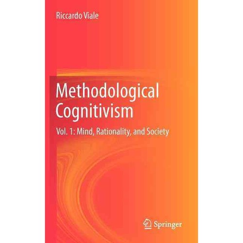 Methodological Cognitivism : Vol. 1: Mind, Rationality, and Society