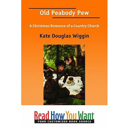 Old Peabody Pew: A Christmas Romance Of A Country Church - eBook ()