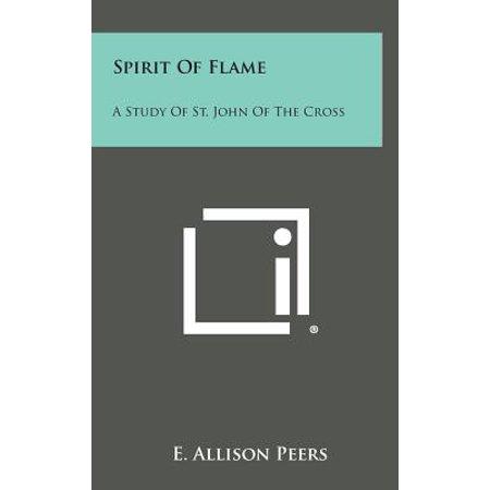 Spirit of Flame : A Study of St. John of the (Spirit Halloween St John's)