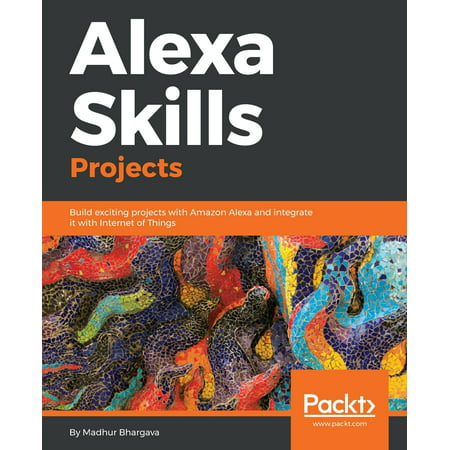 Alexa Skills Projects (Paperback) Alexa Skills Projects