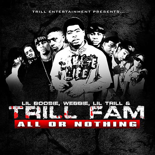 Trill Fam: All Or Nothing (Edited)
