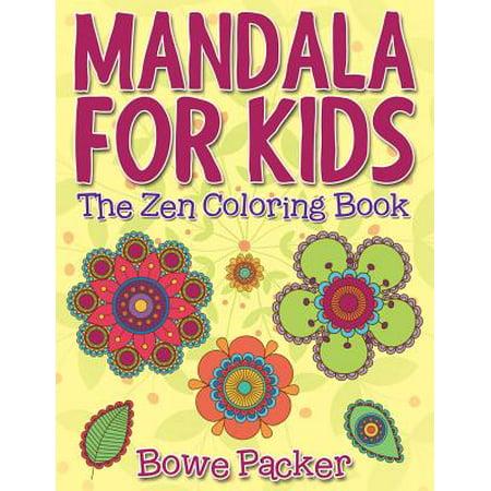 Mandala for Kids : The Zen Coloring Book (Mandala Coloring Book For Kids)