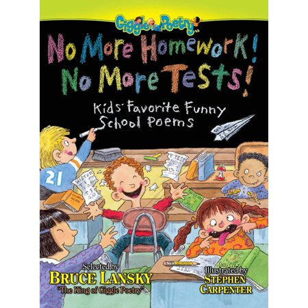 No More Homework! No More Tests! : Kids' Favorite Funny School Poems - Funny Halloween Poems For Teachers