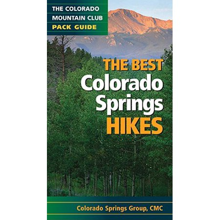 Colorado Mountain Club Pack Guides: The Best Colorado Springs Hikes (Other) - Halloween Party Colorado Springs