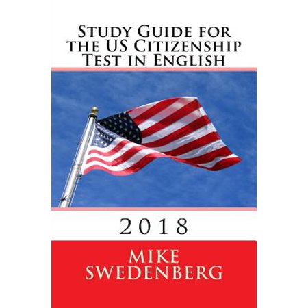 Study Guide for the Us Citizenship Test in English : 2018