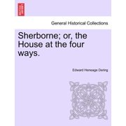 Sherborne; Or, the House at the Four Ways. Vol. III.