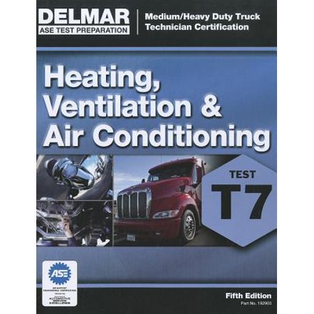 ASE Test Preparation - T7 Heating, Ventilation, and Air