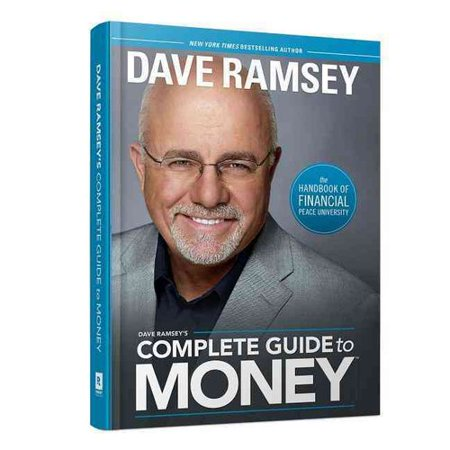 Dave Ramseys Complete Guide To Money  The Handbook Of Financial Peace University