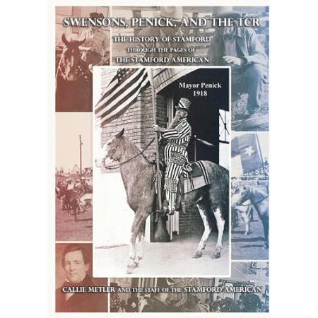 Swensons, Penick, and the Tcr : The History of Stamford Through the Pages of the Stamford American (Stamford Kinder)