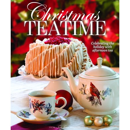 Christmas Teatime : Celebrating the Holiday with Afternoon Tea ()
