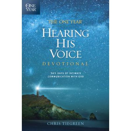 The One Year Hearing His Voice Devotional : 365 Days of Intimate Communication with