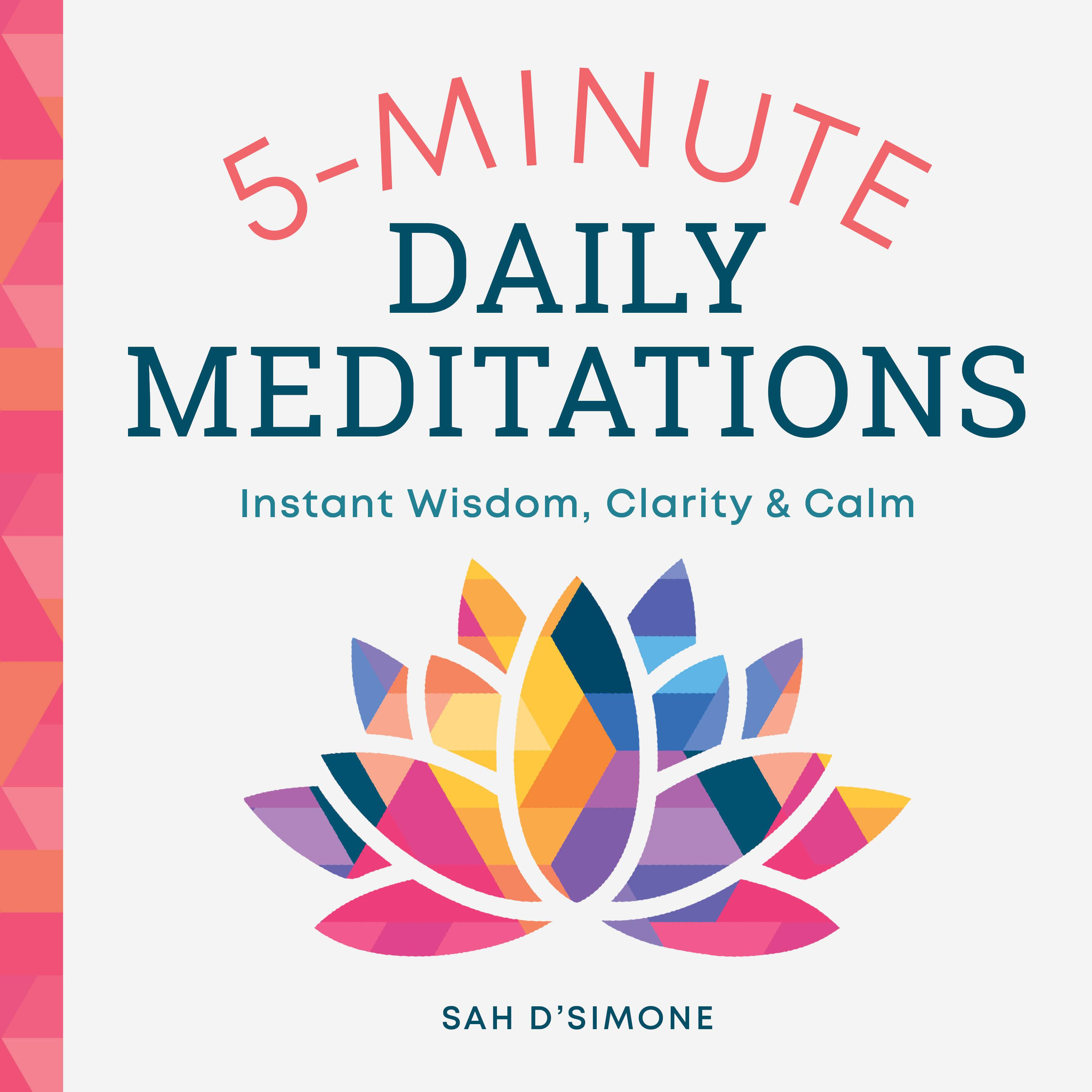 5-Minute Daily Meditations : Instant Wisdom, Clarity, and Calm