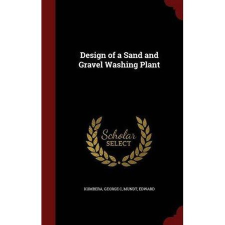Design of a Sand and Gravel Washing Plant - Wishing Plant
