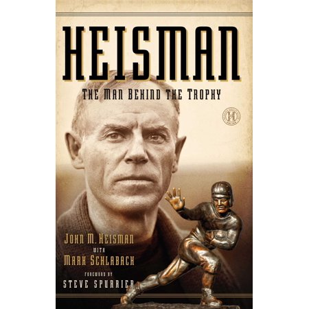 - Heisman : The Man Behind the Trophy