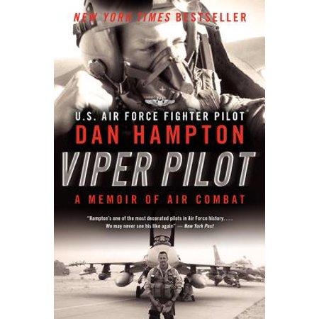 Viper Pilot : A Memoir of Air (Dawn Hampton)