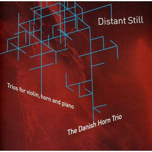 Distant Still - Trios For Violin Horn & Piano