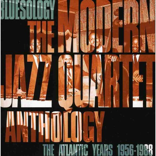 Bluesology: Mordern Jazz Quartet Anthology