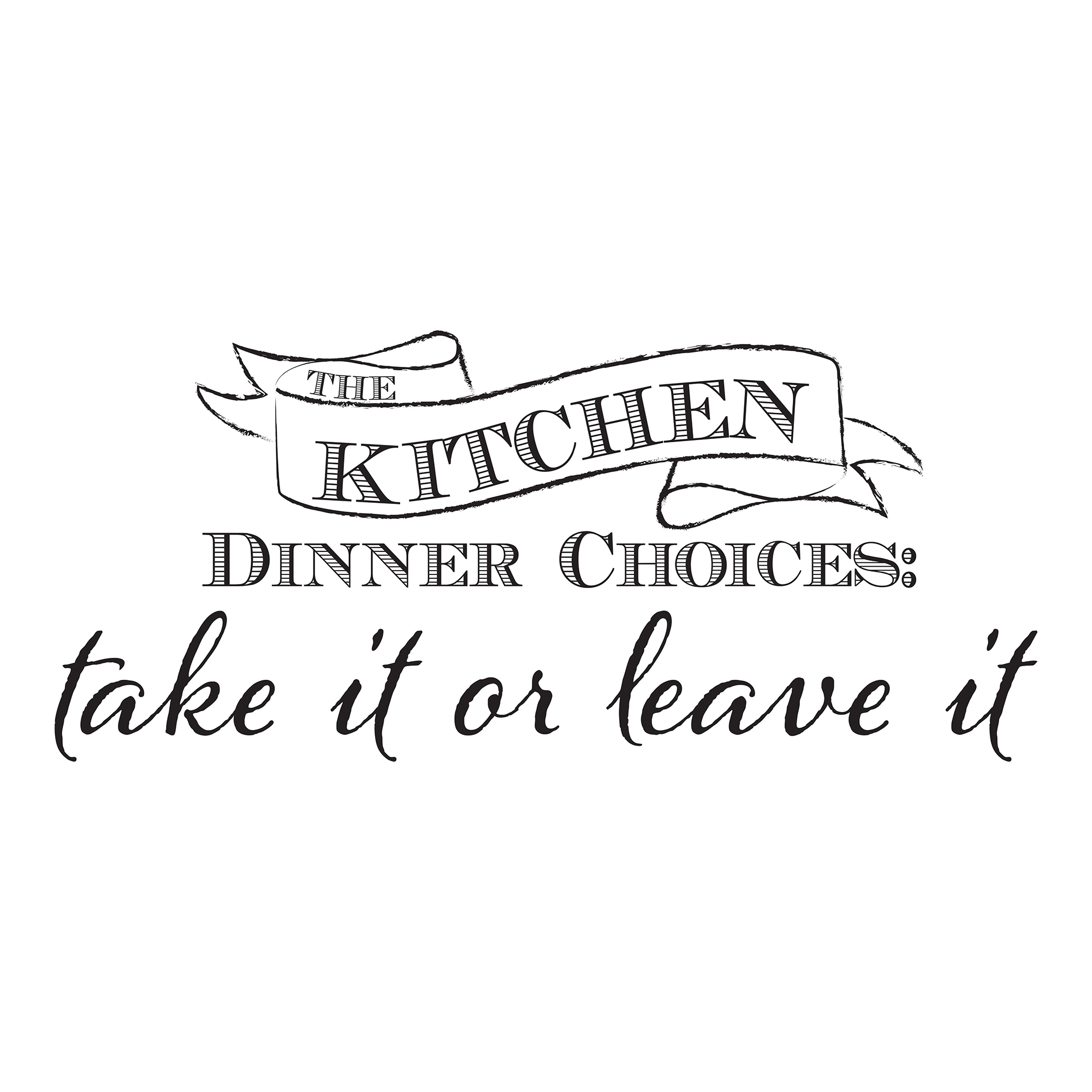 Kitchen Dinner Choices Wall Quote