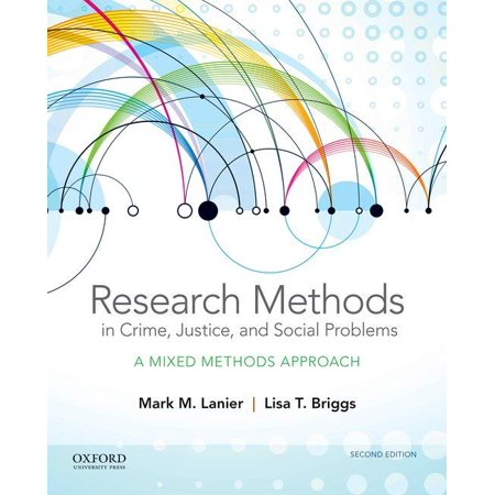 Research Methods in Crime, Justice, and Social Problems : A Mixed Methods