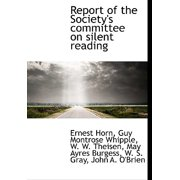 Report of the Society's Committee on Silent Reading
