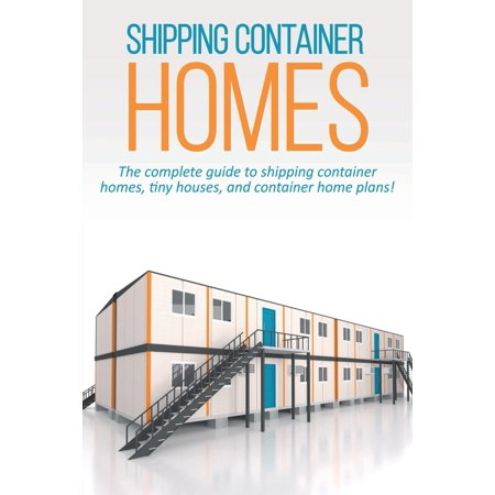 Shipping Container Homes: The complete guide to shipping container on caboose house plans, train car house plans, pump house plans, railroad car plans, container house plans, storage house plans, private rail car floor plans, rail road cars, freight car house plans, boxcar house plans, passenger car house plans, tree stump house plans, small house house plans, carriage house plans, shoe box house plans, trailer house plans, truck house plans, barge house plans, railway car house plans,