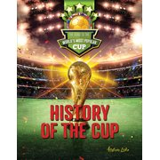 Road to the World's Most Popular Cup: History of the Cup: The Road to the World's Most Popular Cup (Hardcover)
