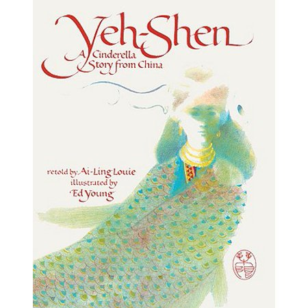 Yeh-Shen : A Cinderella Story from China (Chinese Cinderella The Story Of An Unwanted Daughter)