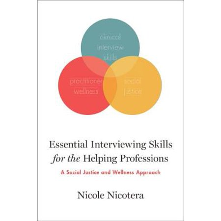 Nicole Oxford - Essential Interviewing Skills for the Helping Professions : A Social Justice and Wellness Approach