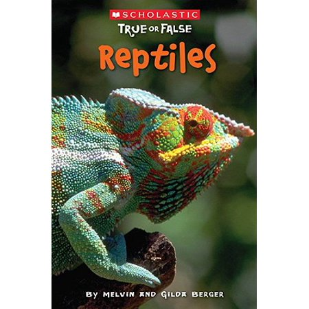 Scholastic True or False: Reptiles (Best True Or False Questions)