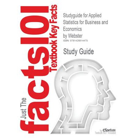 Studyguide for Applied Statistics for Business and Economics by Webster, ISBN