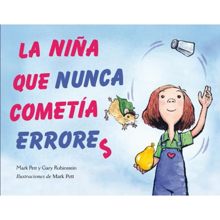 La Nina Que Nunca Cometia Errores = The Girl Who Never Made Mistakes (La Nina La Pinta La Santa Maria)