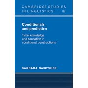 Conditionals and Prediction : Time, Knowledge and Causation in Conditional Constructions
