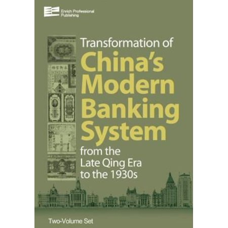 Transformation Of Chinas Modern Banking System From The Late Qing Era To The 1930S