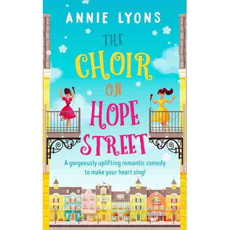 The Choir on Hope Street: A gorgeously uplifting romantic comedy to make your heart sing! - eBook