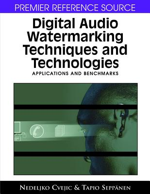 Digital Audio Watermarking Techniques and Technologies: Applications and Benchmarks