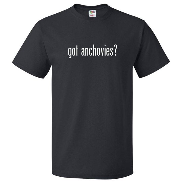 Got Anchovies? T shirt Tee Gift