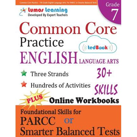 Common Core Practice - 7th Grade English Language Arts : Workbooks to Prepare for the Parcc or Smarter Balanced Test: Ccss