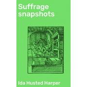 Suffrage snapshots - eBook
