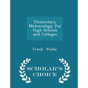 Elementary Meteorology for High Schools and Colleges - Scholar's Choice Edition