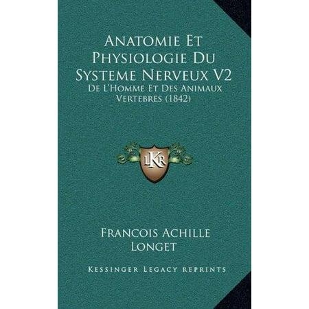 Anatomie Et Physiologie Du Systeme Nerveux V2 : de L\'Homme Et Des ...