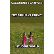 "Summarized & Analyzed ""My Brilliant Friend"" - eBook"
