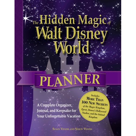 The hidden magic of walt disney world planner : a complete organizer, journal, and keepsake for your: 9781440528101
