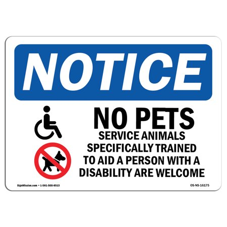 OSHA Notice Sign - NOTICE No Pets Service Animals Allowed | Choose from: Aluminum, Rigid Plastic or Vinyl Label Decal | Protect Your Business, Work Site, Warehouse & Shop Area |  Made in the USA