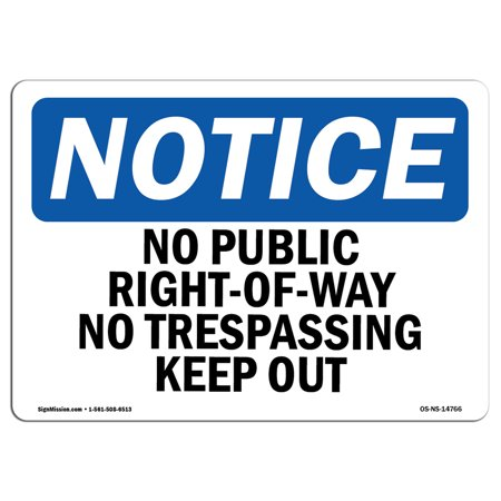 OSHA Notice Sign - No Public Right-Of-Way No Trespassing Keep Out | Choose from: Aluminum, Rigid Plastic or Vinyl Label Decal | Protect Your Business, Work Site, Warehouse & Shop |  Made in the USA](Keep Out Signs For Halloween)